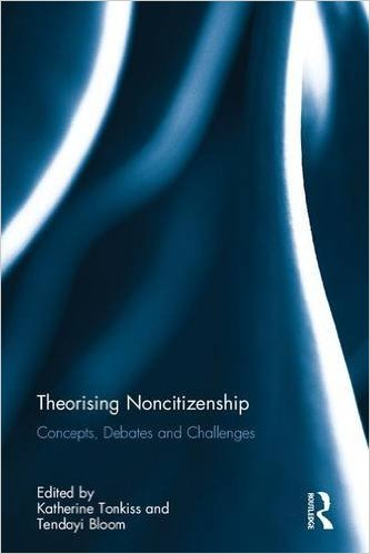 theorising-noncitizenship-concepts-debates-and-challenges